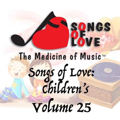 Songs of Love: Childrens, Vol. 25 von Various Artists