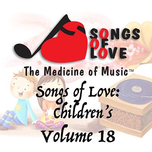Songs of Love: Childrens, Vol. 18 von Various Artists