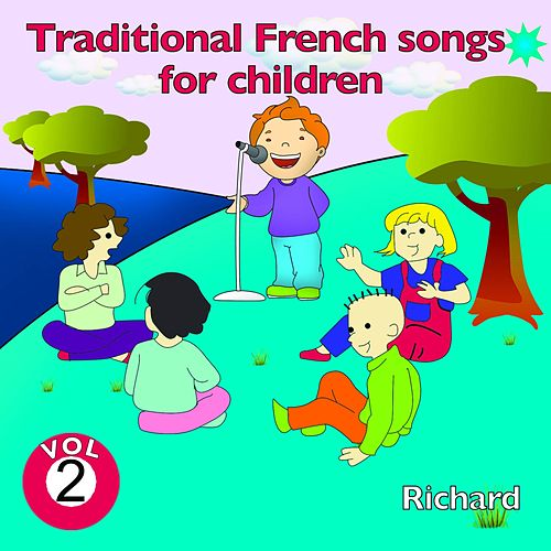 Traditional French Songs for Children, Vol. 2 by Richard