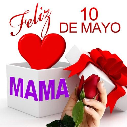 Feliz 10 De Mayo Mama By Ambient All Stars Napster