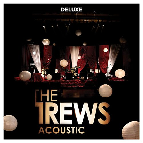 Acoustic: Friends & Total Strangers (Deluxe) by The Trews