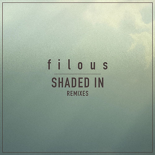 Shaded In (Remixes) von Filous
