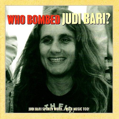 Who Bombed Judi Bari by Judi Bari