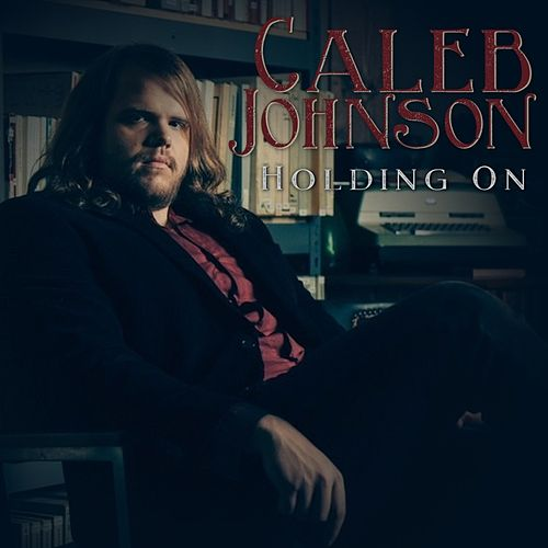 Holding On by Caleb Johnson