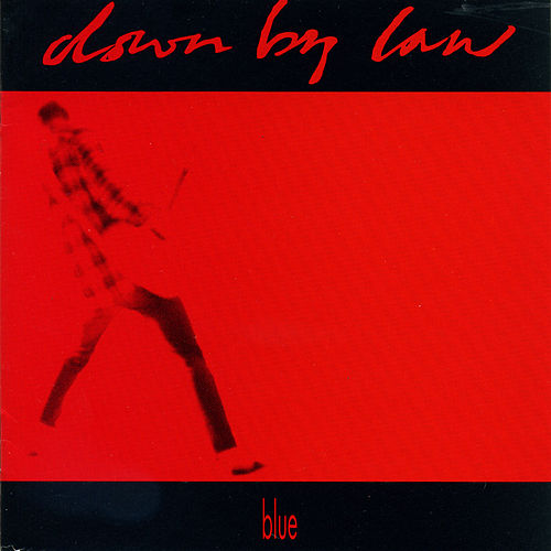 Blue di Down By Law