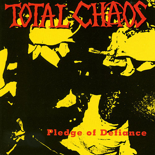 Pledge Of Defiance by Total Chaos