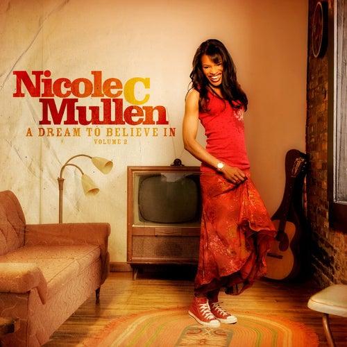 A Dream To Believe In, Vol. 2 de Nicole C. Mullen