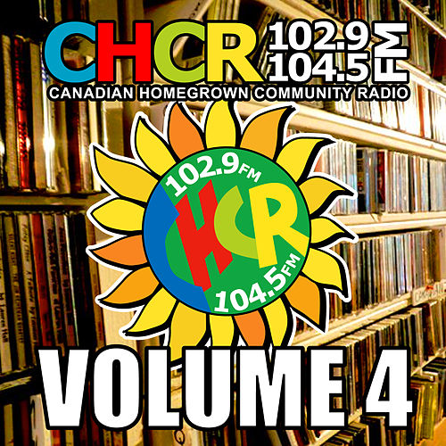 "Various Artists: ""C.H.C.R. Canadian Homegrown Community Radio, Vol. 4"""