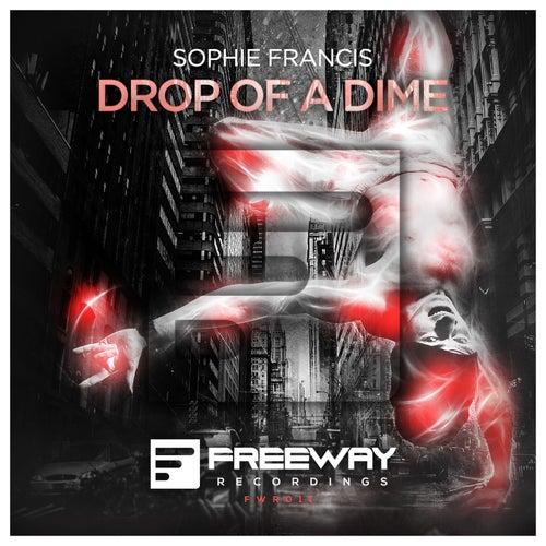 Drop Of A Dime (Original Mix) by Sophie Francis