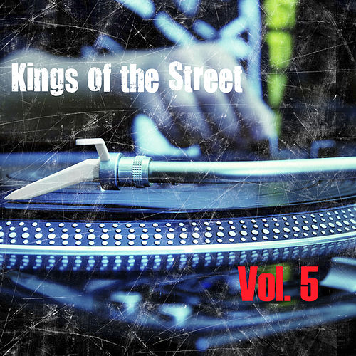 Kings of the Streets, Vol. 5 de Various Artists