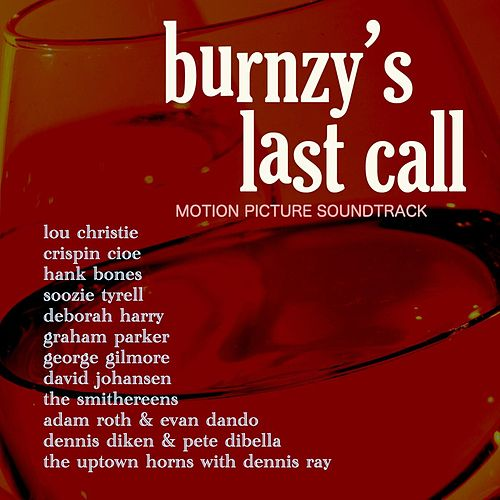 Burnzy's Last Call (Original Motion Picture Soundtrack) by Various Artists