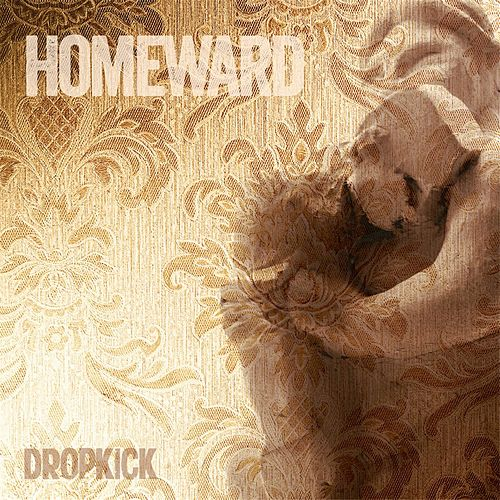 Homeward von Dropkick