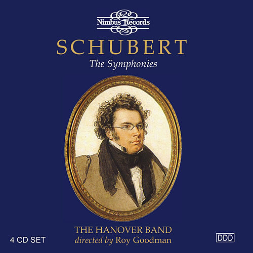 Schubert: The Symphonies on Original Instruments de The Hanover Band
