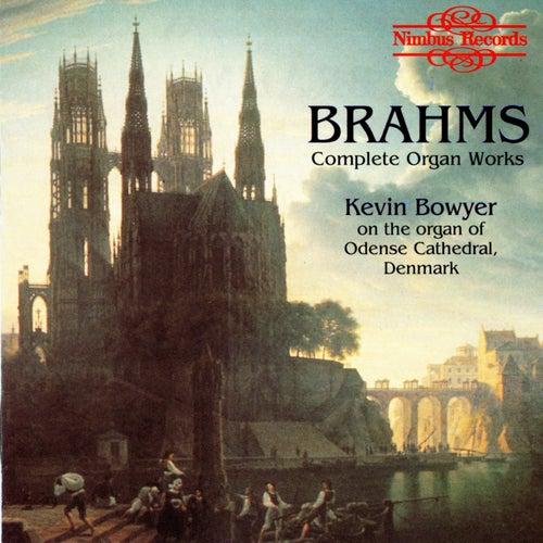 Brahms: Complete Organ Works by Kevin Bowyer