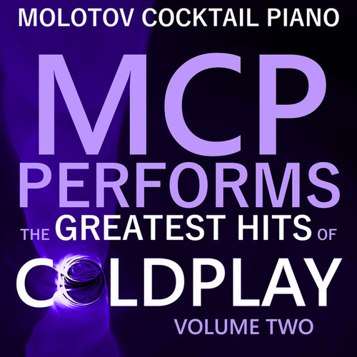 MCP Performs the Greatest Hits of Coldplay, Vol. 2 von Molotov Cocktail Piano