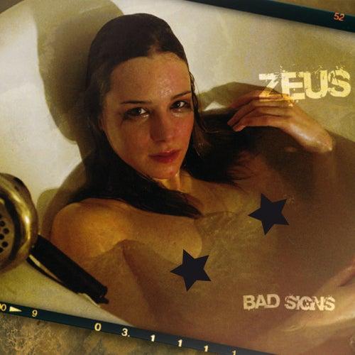 Bad Signs von Zeus