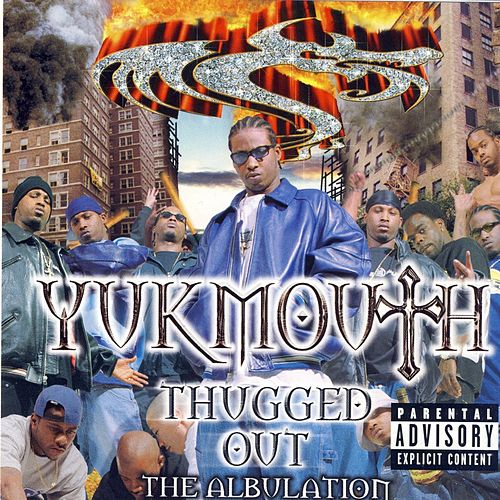 Thugged Out: The Albulation von Yukmouth