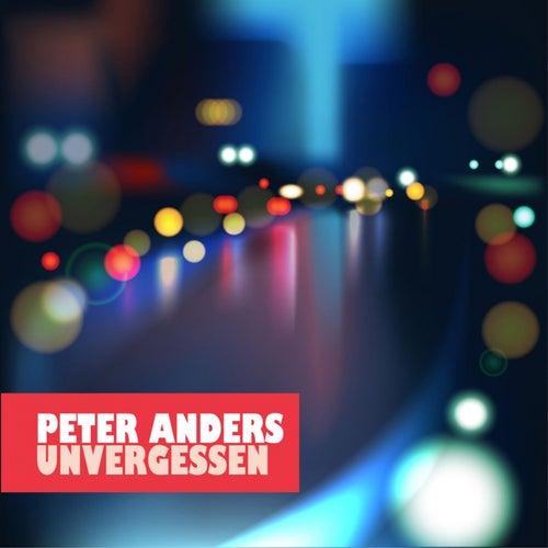 Unvergessen von Peter Anders