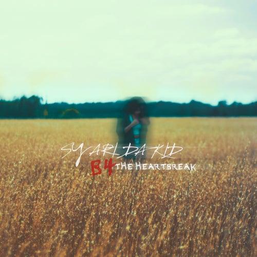 B4 the Heartbreak von Sy Ari Da Kid