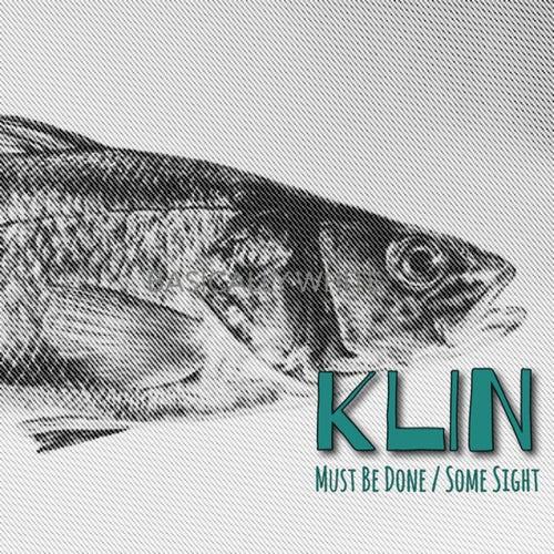 Must Be Done / Some Sight von Klin