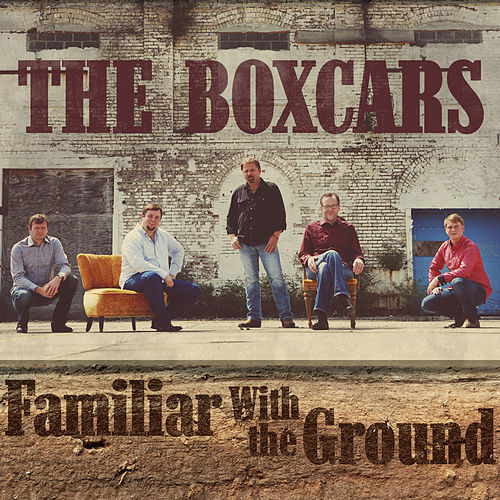 Familiar With the Ground de The Boxcars