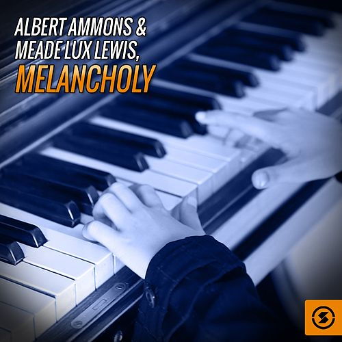 Melancholy by Albert Ammons