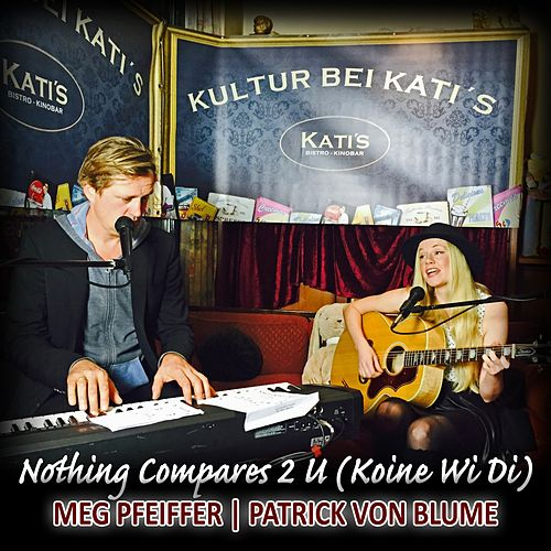Nothing Compares 2 U (Koine Wi Di) by Meg Pfeiffer