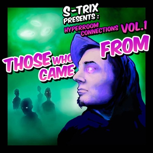 Those Who Came From (Hyperrom Connections Vol. 1) von S-Trix