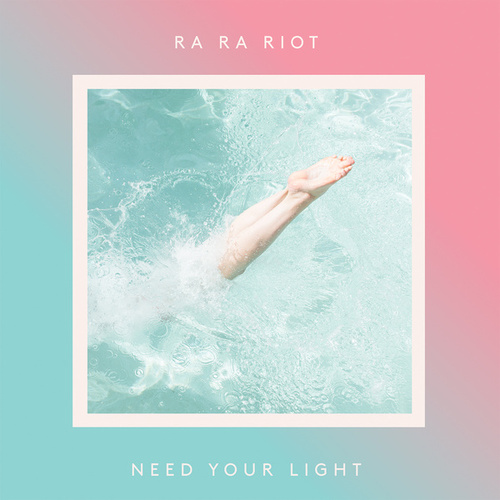 Need Your Light by Ra Ra Riot