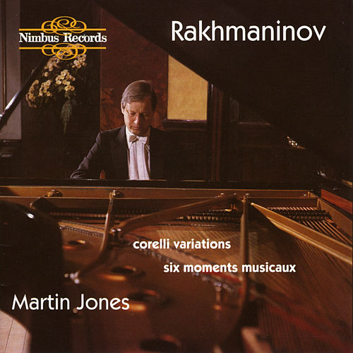 Rachmaninoff: Corelli Variations & Six Moments Musicaux by Martin Jones