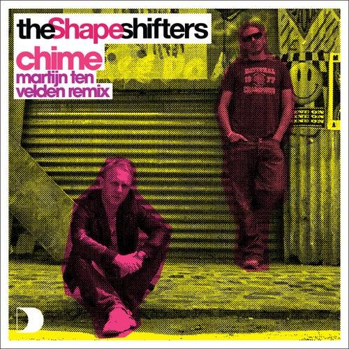 Chime [Martijn Ten Velden Remix] by The Shapeshifters