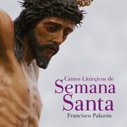 Cantos Litúrgicos de Semana Santa de Francisco Palazón
