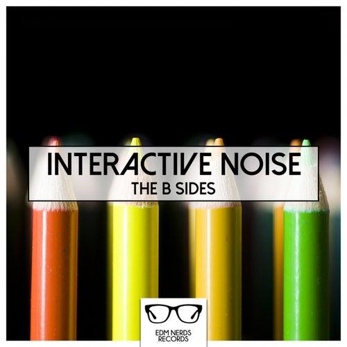 The B Sides - Single von Interactive Noise