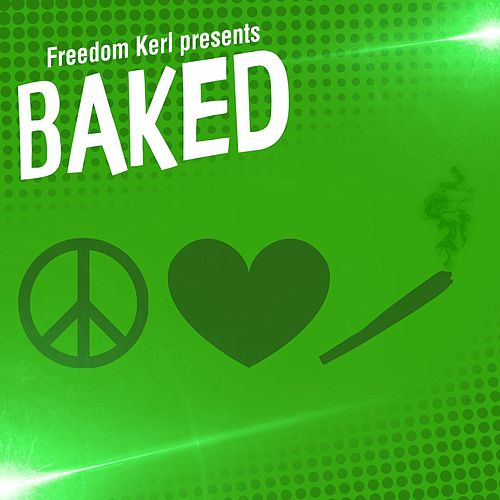 Baked by Freedom Kerl