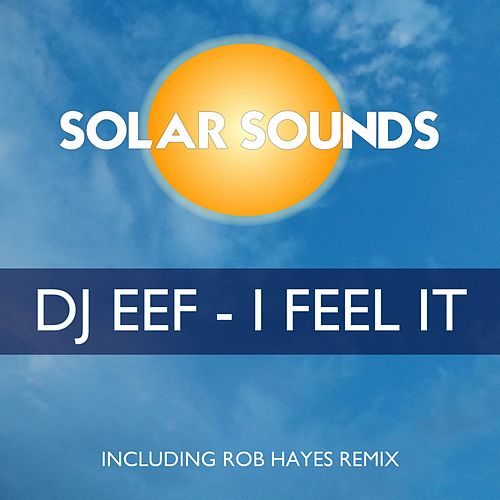 I Feel It de DJ Eef