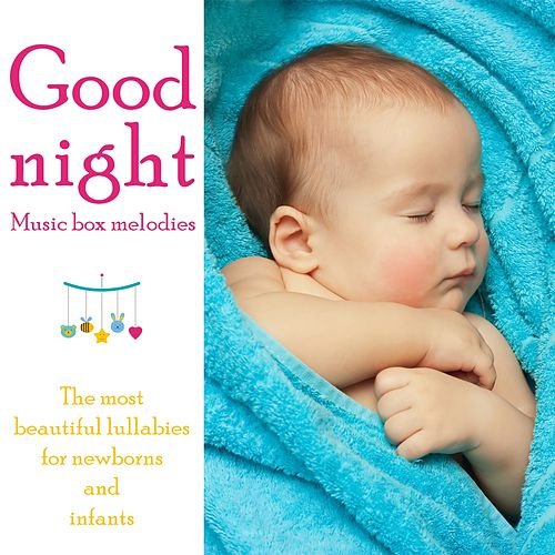 Good Night - Music Box Melodies (The most beautiful lullabies for newborns and infants) de Music Box