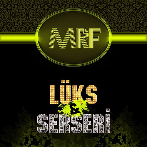 Luks Ve Serseri by MR F