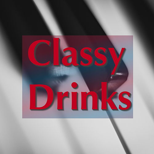 Classy Drinks von Various Artists