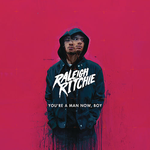 You're a Man Now, Boy (Deluxe) by Raleigh Ritchie