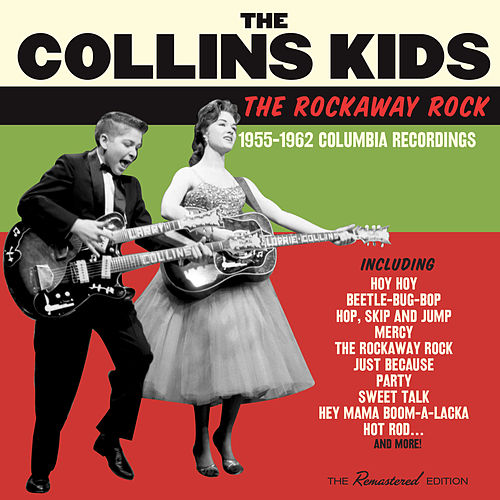 The Rockaway Rock: 1955 - 1962 Recordings by The Collins Kids