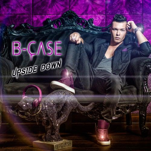 Upside Down de B-Case