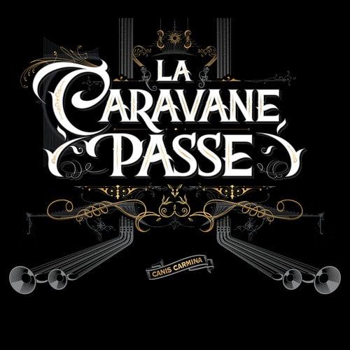Canis Carmina de La Caravane Passe