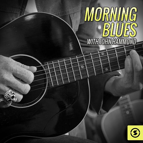 Morning Blues with John Hammond de John Hammond, Jr.
