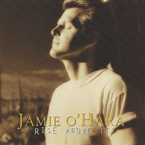 Rise Above It de Jamie O'Hara