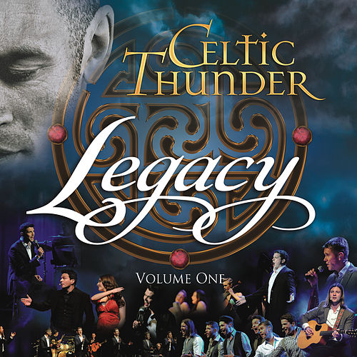 Legacy, Vol. 1 by Celtic Thunder