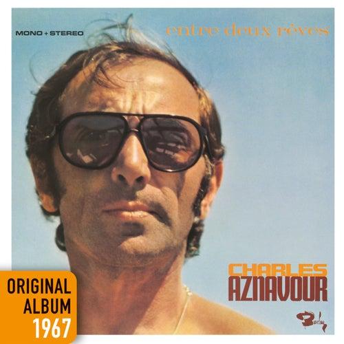 Entre deux rêves de Charles Aznavour