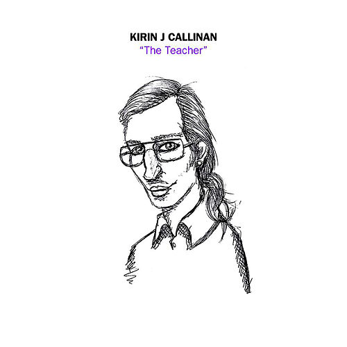 The Teacher by Kirin J Callinan