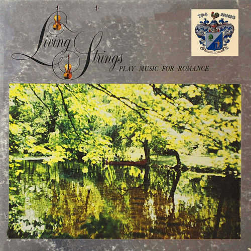 Music for Romance by Living Strings