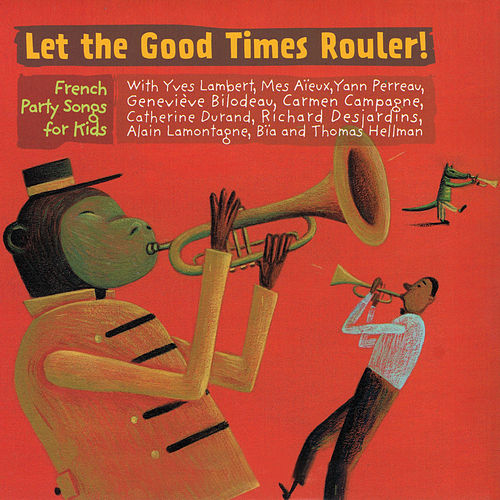 Let the Good Times Rouler ! by Various Artists