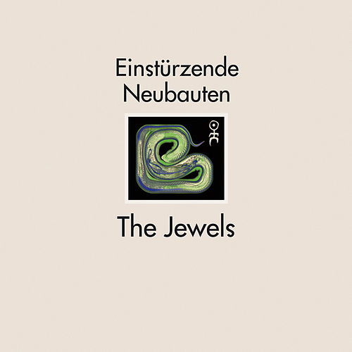 The Jewels by Einsturzende Neubauten